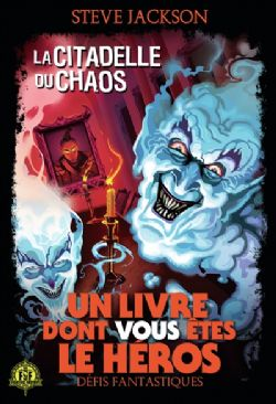 CHOOSE YOUR OWN ADVENTURE -  LA CITADELLE DU CHAOS -  DÉFIS FANTASTIQUES 02