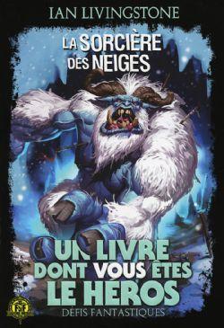CHOOSE YOUR OWN ADVENTURE -  LA SORCIÈRE DES NEIGES -  DÉFIS FANTASTIQUES 07