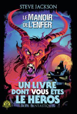 CHOOSE YOUR OWN ADVENTURE -  LE MANOIR DE L'ENFER -  DÉFIS FANTASTIQUES 08