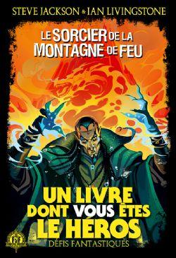 CHOOSE YOUR OWN ADVENTURE -  LE SORCIER DE LA MONTAGNE DE FEU -  DÉFIS FANTASTIQUES 01