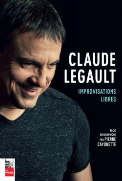 CLAUDE LEGAULT -  IMPROVISATIONS LIBRES