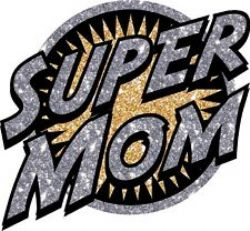 CLOTHING PATCHES -  HEAT TRANSFERS - SUPER MOM