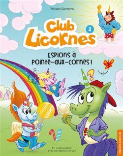 CLUB LICORNES -  ESPIONS À POINTE-AUX-CORNES ! 01
