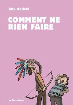 COMMENT NE RIEN FAIRE (ÉDITION AUGMENTÉE)