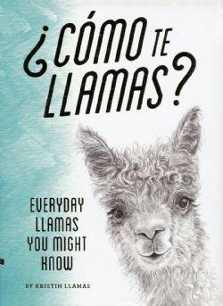 COMO TE LLAMAS? - EVERYDAY LLAMAS YOU MIGHT KNOW
