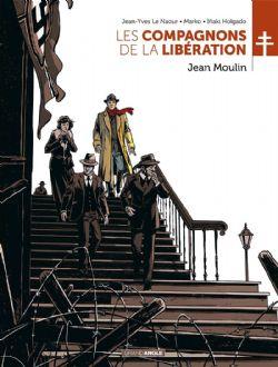 COMPAGNONS DE LA LIBÉRATION, LES -  JEAN MOULIN