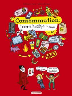 CONSOMMATION: LE GUIDE DE L'ANTI-MANIPULATION