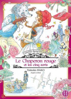 CONTES IMAGINAIRES -  LE CHAPERON ROUGE ET LES CINQ SORTS (FRENCH V.)