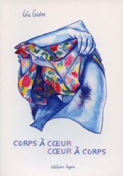 CORPS À COEUR, COEUR À CORPS