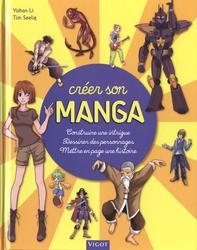 CREER SON MANGA -  CONSTRUIRE UNE INTRIGUE, DESSINER DES PERSONNAGES, METTRE EN PAGE ...