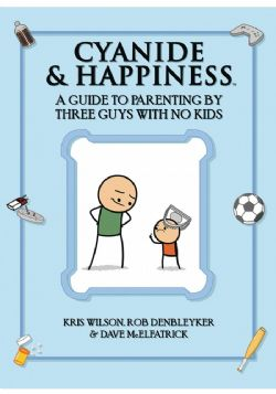CYANIDE & HAPPINESS -  GUIDE PARENTING BY 3 GUYS W NO KIDS TP