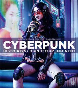 CYBERPUNK -  HISTOIRE D'UN FUTUR IMMINENT