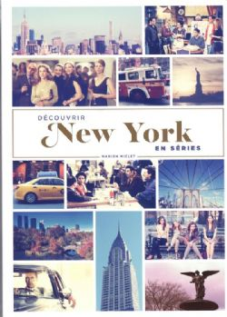DÉCOUVRIR -  NEW YORK EN SÉRIE