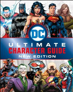 DC COMICS -  ULTIMATE CHARACTER GUIDE NEW EDITION