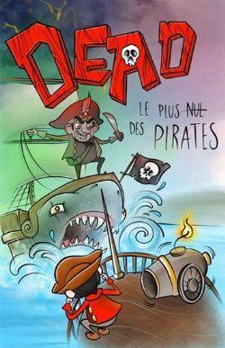 DEAD -  LE PLUS NUL DES PIRATES