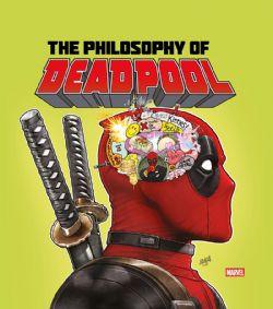 DEADPOOL -  THE PHILOSOPHY OF DEADPOOL