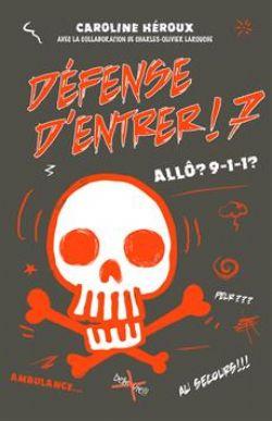 DEFENSE D'ENTRER ! -  ALLÔ? 9-1-1? 07