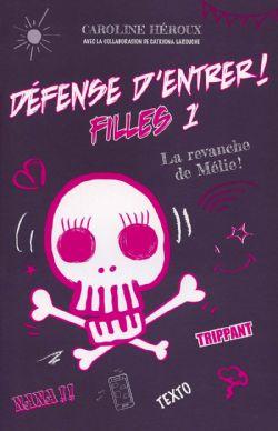 DEFENSE D'ENTRER ! -  LA REVANCHE DE MÉLIE! -  FILLES 01