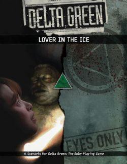 DELTA GREEN -  LOVER IN THE ICE (ENGLISH)