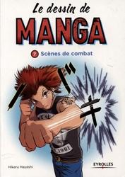 DESSIN DE MANGA, LE -  SCÈNES DE COMBAT 07