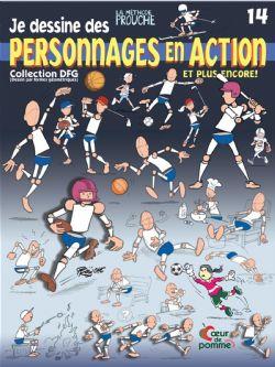DESSINE DES PERSONNAGES EN ACTION, JE 14