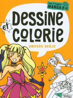 DESSINE ET COLORIE -  UNIVERS SHOJO -  MON 1ER CARNET MANGA