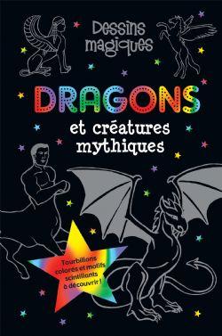 DESSINS MAGIQUES -  DRAGONS ET CRÉATURES MYTHIQUES