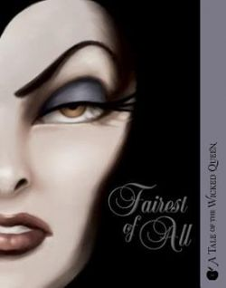 DISNEY -  FAIREST OF ALL: A TALE OF THE WICKED WITCH TP (ENGLISH V.) -  VILLAINS 01