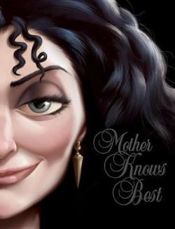 DISNEY -  MOTHER KNOWS BEST: A TALE OF THE OLD WITCH HC (ENGLISH V.) -  VILLAINS 05