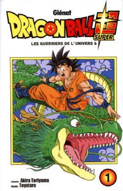 DRAGON BALL -  LES GUERRIERS DE L'UNIVERS 6 (FRENCH V.) -  DRAGON BALL SUPER 01