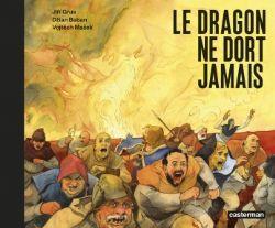 DRAGON NE DORT JAMAIS, LE