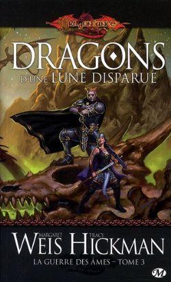 DRAGONLANCE -  DRAGONS D'UNE LUNE DISPARUE - LIVRE USAGÉ (V.F) 3 -  LA GUERRE DES AMES 11