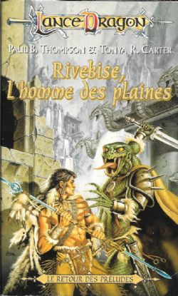 DRAGONLANCE -  PRELUDES -04- RIVEBISE, L'HOMME DES PLAINES LIVRE USAGÉ 10