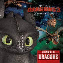 DRAGONS 3 -  UN MONDE DE DRAGONS -  LE MONDE CACHÉ