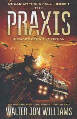 DREAD EMPIRE'S FALL -  THE PRAXIS 01