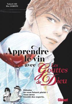 DROPS OF GOD, THE -  APPRENDRE LE VIN AVEC LES GOUTTES DE DIEU (FRENCH V.)