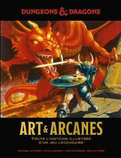 DUNGEONS & DRAGONS -  ART & ARCANES , TOUTE L'HISTOIRE ILLUSTRÉE D'UN JEU LÉGENDAIRE
