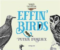 EFFIN'BIRDS -  PUTAINS D'OISEAUX (FRENCH)