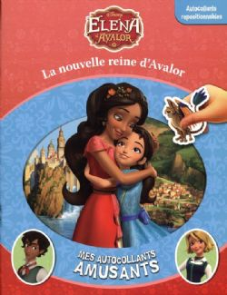 ELENA D'AVALOR -  MES AUTOCOLLANTS AMUSANTS - LA NOUVELLE REINE D'AVALOR