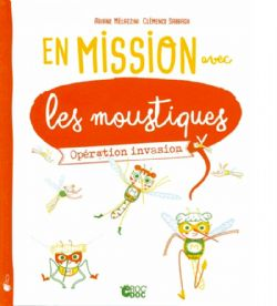 EN MISSION AVEC LES MOUSTIQUES - OPÉRATION INVASION