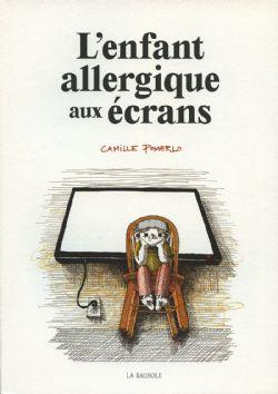 ENFANT ALLERGIQUE AUX ÉCRANS, L'