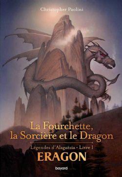 ERAGON -  LA FOURCHETTE, LA SORCIÈRE ET LE DRAGON -  LÉGENDES D'ALAGAËSIA 01