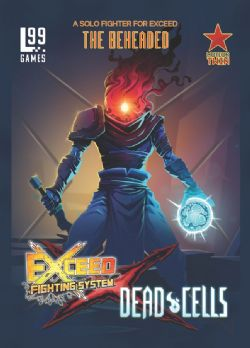 EXCEED FIGHTING SYSTEM -  DEAD CELLS : THE BEHEADED