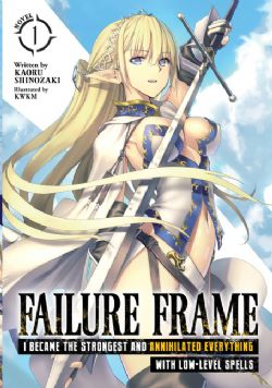 FAILURE FRAME: I BECAME THE STRONGEST AND ANNIHILATED EVERYTHING WITH LOW-LEVEL SPELLS -  -LIGHT NOVEL- (ENGLISH V.) 01