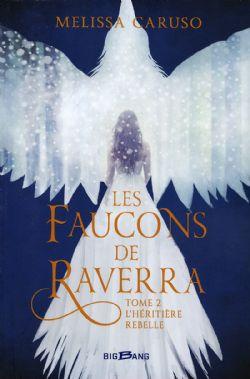 FAUCONS DE RAVERRA, LES -  L'HÉRITIÈRE REBELLE 02