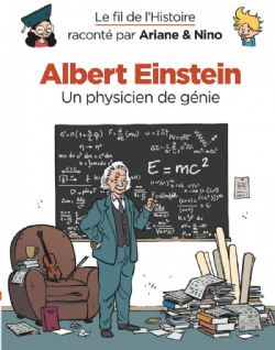 FIL DE L'HISTOIRE, LE -  ALBERT EINSTEIN : IN PHYSICIEN DE GÉNIE 01