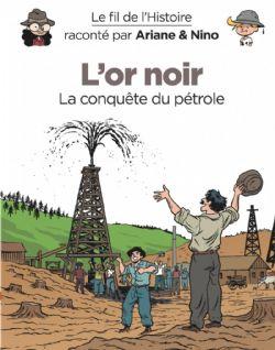 FIL DE L'HISTOIRE, LE -  L'OR NOIR : LA CONQUÊTE DU PÉTROLE 06