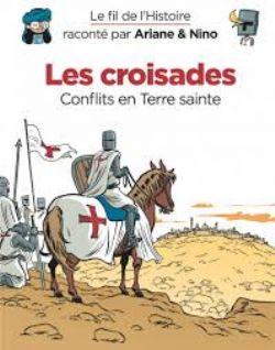 FIL DE L'HISTOIRE, LE -  LES CROISADES : CONFLITS EN TERRE SAINTE 05