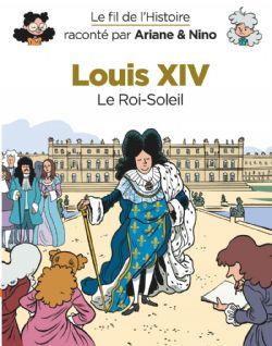 FIL DE L'HISTOIRE, LE -  LOUIS XIV : LE ROI-SOLEIL 08