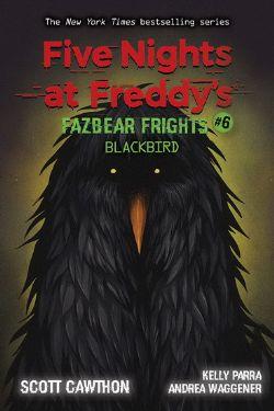 FIVE NIGHTS AT FREDDY'S -  BLACKBIRD -  FAZBEAR FRIGHTS 06